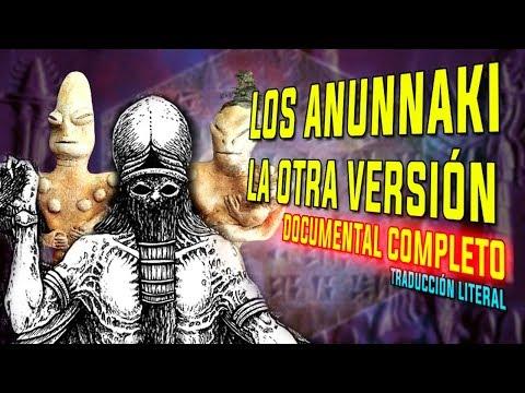 Los Anunnaki, la otra versión - DOCUMENTAL COMPLETO