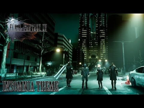 FINAL FANTASY XV OST Insomnia Theme ( Somnus )