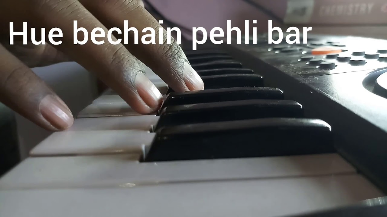 Hue Bechain Pehli Bar Piano Cover By Aditya Youtube