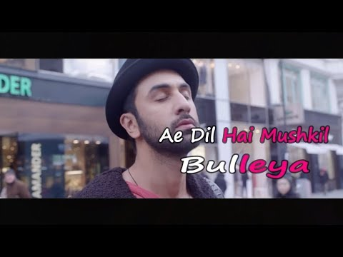 Bulleya Lyrics | Ae Dil Hai Mushkil