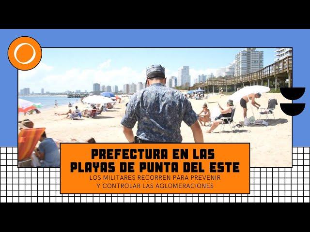 Así recorre las playas la Prefectura para prevenir y controlar aglomeraciones en Punta del Este