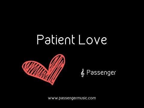 Patient Love - Passenger (Lyrics)