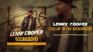 Lenny Cooper - Chillin' In The Backwoods ( Audio)