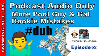 More Pool Guy and Gal Rookie Mistakes - Not Getting Payments Upfront, Too Much Time at One Pool