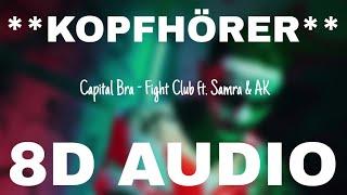 Capital Bra - Fight Club (ft. Samra & AK Ausserkontrolle) (8D AUDIO) **KOPFHÖRER**