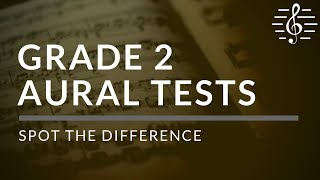 Grade 2 Aural Tests - Spot The Difference