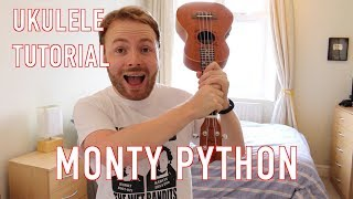 Always Look On The Bright Side Of Life - Monty Python Ukulele Tutorial