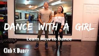 Learn How to Dance - Dance with a Girl - Club Dance (Men