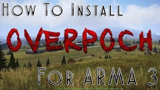 How To Install Overpoch For ARMA 3!!