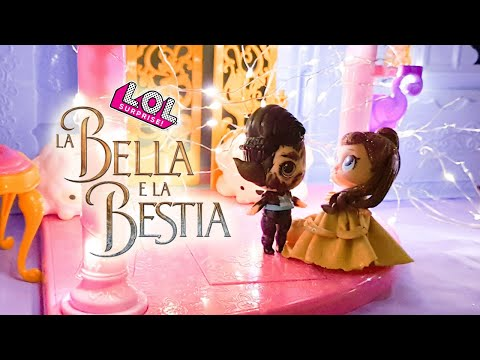 🌹La Bella e la Bestia 🌹 Versione LOL Surprise [Film Lollizzati - Ep. 6]