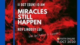 11 OCT 2020 | Miracles Still Happen | Rev Lindsey Lui| Faith Assembly of God Church