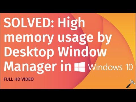 Solved: Desktop Window Manager high memory usage