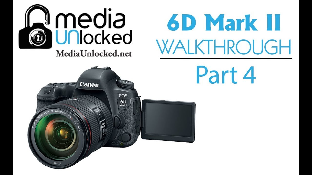 Learning your Canon 6D Mark II Part 4 The Video Functions Setting ...