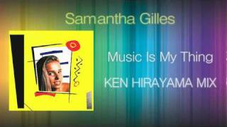 Samantha Gilles - Music Is My Thing (KEN HIRAYAMA MIX)