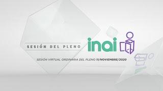 Sesión Virtual Ordinaria del Pleno del INAI Correspondiente al 11 de noviembre de 2020