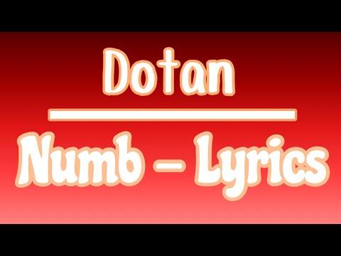 Dotan - Numb Lyrics   Lyric video #1
