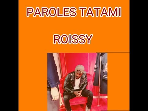 ROISSY TATAMI PAROLES