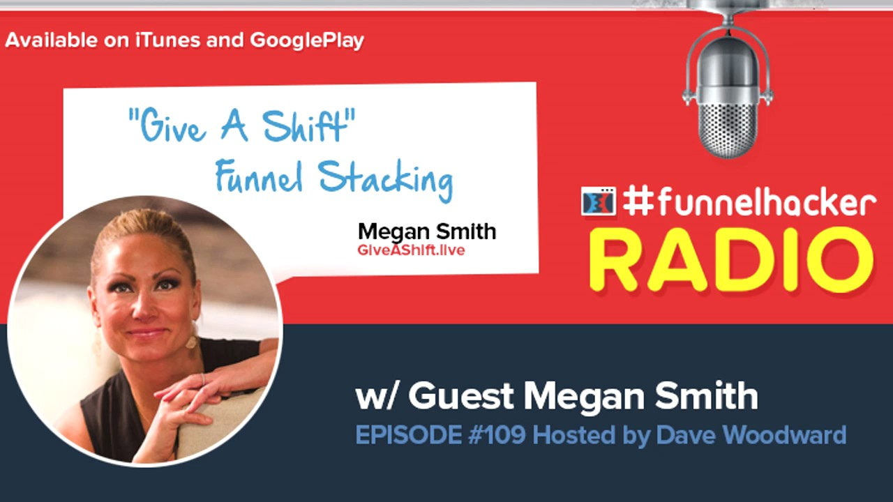 "Megan Smith, ""Give A Shift"" Funnel Stacking"