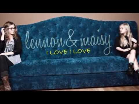 Love  - Lennon & Maisy Lyrics