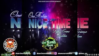 OneMotion - Name Nice Time [Fight Crime Riddim] February 2019