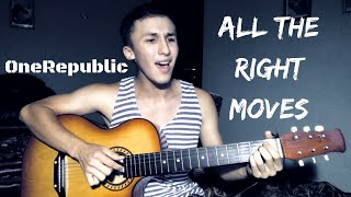 All The Right Moves – OneRepublic | Acoustic Guitar Cover