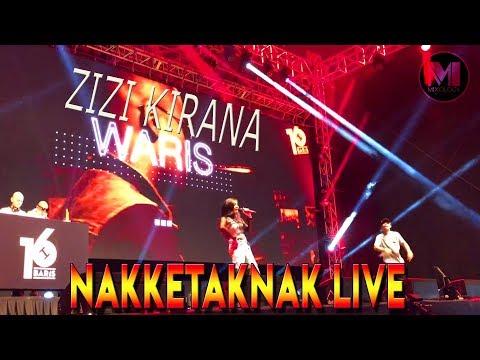 ZIZI KIRANA & W.A.R.I.S - NAKKETAKNAK | LIVE AT 16 BARIS