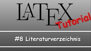 Latex Tutorial #08: Literaturverzeichnis