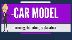 What is CAR MODEL? What does CAR MODEL mean? CAR MODEL meaning, definition & explanation