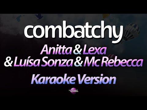 COMBATCHY Karaoke  - Anitta & Lexa & Luísa Sonza & Mc Rebecca