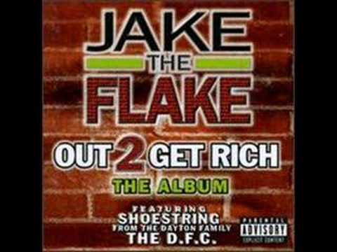 Jake The Flake - Out 2 Get Rich