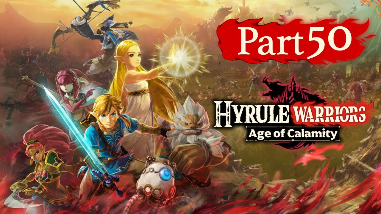 Hyrule Warriors Age Of Calamity Part 50 The Battle Of Hyrule Field We Need Korok Seeds Youtube