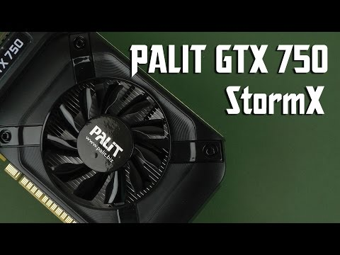 Распаковка Palit PCI-Ex GeForce GTX 750 StormX 1024MB