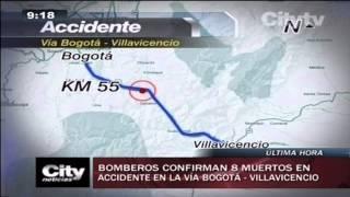 Citytv: Bomberos confirman 8 muertos en accidente en la vía Bogotá - Villavicencio