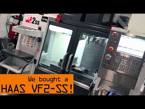 We Bought a HAAS VF2-SS!