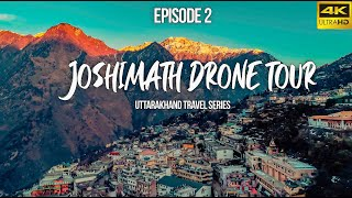 Joshimath Drone Tour | Uttarakhand Travel Series | Episode 2