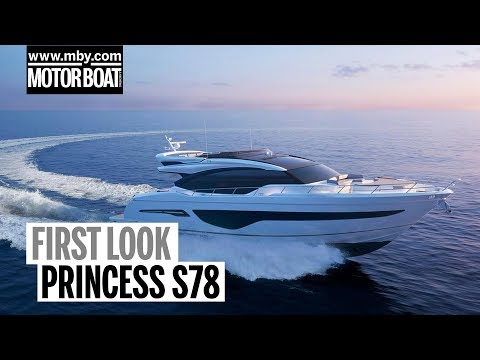 Princess S78 | First Look | Motor Boat & Yachting