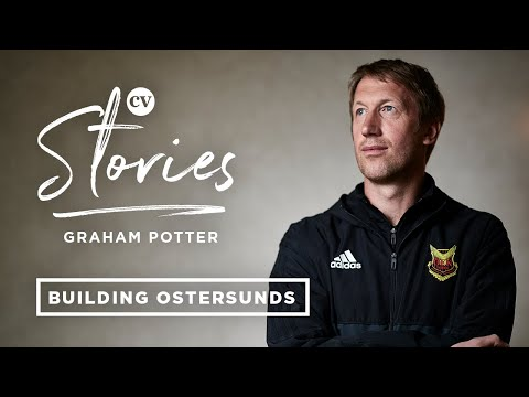Graham Potter on building Östersunds FK from the bottom up