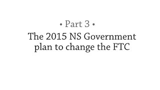 Part 3: The NS Government Plan To Change The FTC