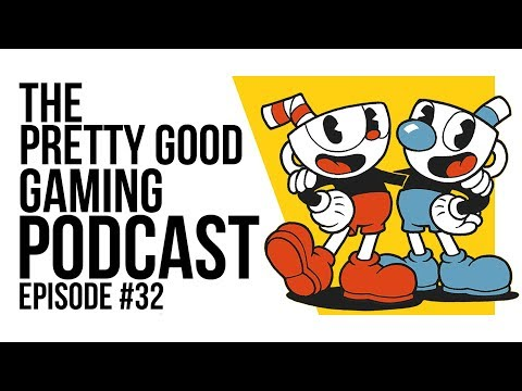 Cuphead, Red Dead Redemption 2 & Gaming CEOs | Pretty Good Gaming Podcast #32