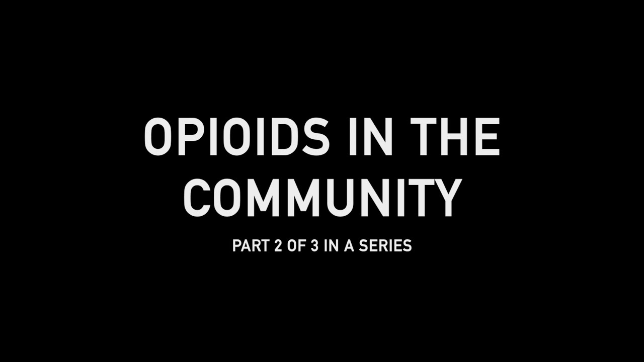 Opioids in the Community - Part 2 of 3