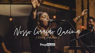Baixar NOSSO CORAÇÃO QUEIMA (AO VIVO) | Ellen D'Karla | fhop music