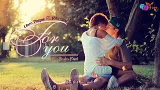 [Vietsub+Lyrics] For You - Liam Payne ft  Rita Ora (Fifty Shades Freed OST)