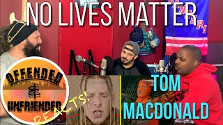 Offended And Unfriended Reacts: Tom Macdonald - No Lives Matter