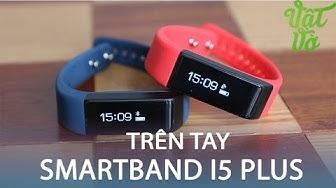 Vật Vờ| Trên tay smartband I5 PLUS: giá rẻ, màn hình cảm ứng