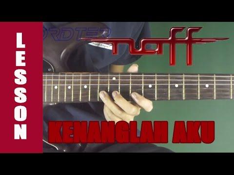 Tutorial Naff Kenanglah Aku  - Gitar Lesson + TAB [FULL]
