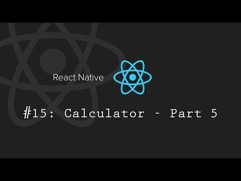 React Native Tutorial 15: Creating a Calculator - Part 5