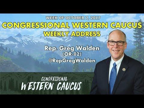 Western Caucus Weekly Address - Week of October 7, 2017 | Rep. Greg Walden