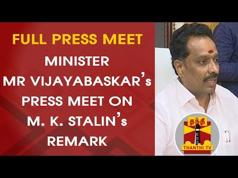Transport Minister MR Vijayabaskar's Press Meet about M. K. Stalin's Remark on Pallavan House