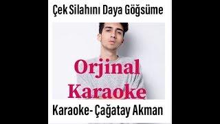 KARAOKE,Çağatay Akman - Çek Silahını Daya Göğsüme Karaoke