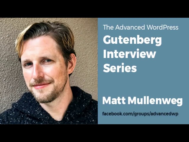 AWP Gutenberg Interview Series with Matt Mullenweg